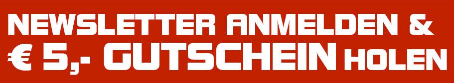 Newsletter anmelden und 5,- Euro Gutschein holen